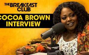 Cocoa Brown On Her Comedy Come-Up, Disloyal Men In Her…