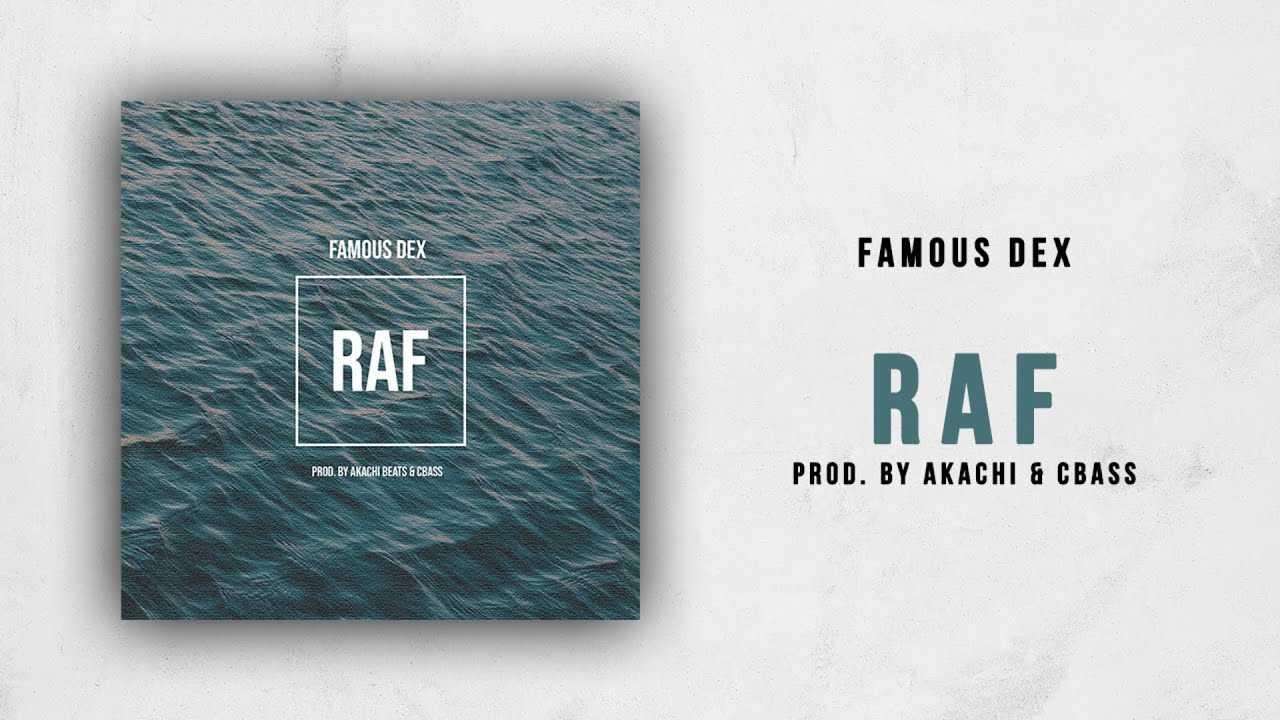 Famous Dex - RAF (Prod. by Akachi & cBass)