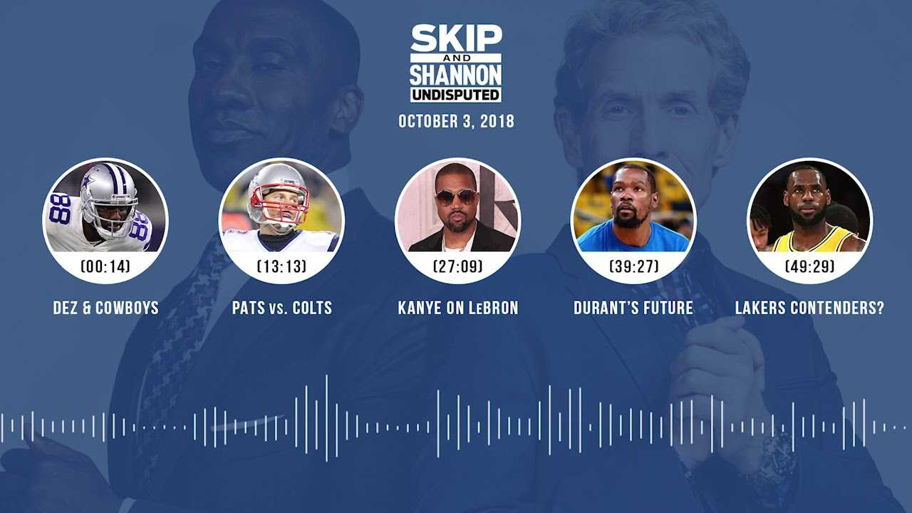 UNDISPUTED Audio Podcast (10.03.18) with Skip Bayless, Shannon Sharpe & Jenny Taft | UNDISPUTED