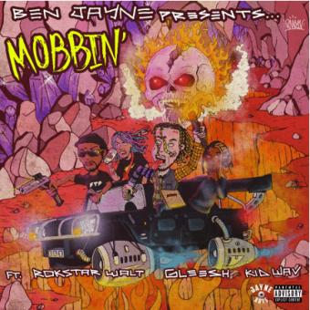 """BEN JAYNE RELEASES NEW SONG """"MOBBIN'"""" FT. ROKSTAR WALT, YUNG GLEESH & KID WAV [AUDIO]"""