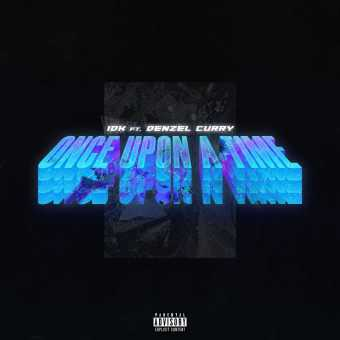 """IDK Drops New Freestyle """"Once Upon A Time"""" Feat. Denzel Curry [Audio]"""
