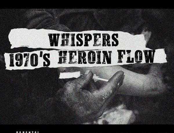 """Whispers Feat. Sheek Louch - """"1970's Heroin Flow"""" [Audio]"""