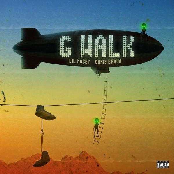 New Single: Lil Mosey & Chris Brown - G Walk [Audio]