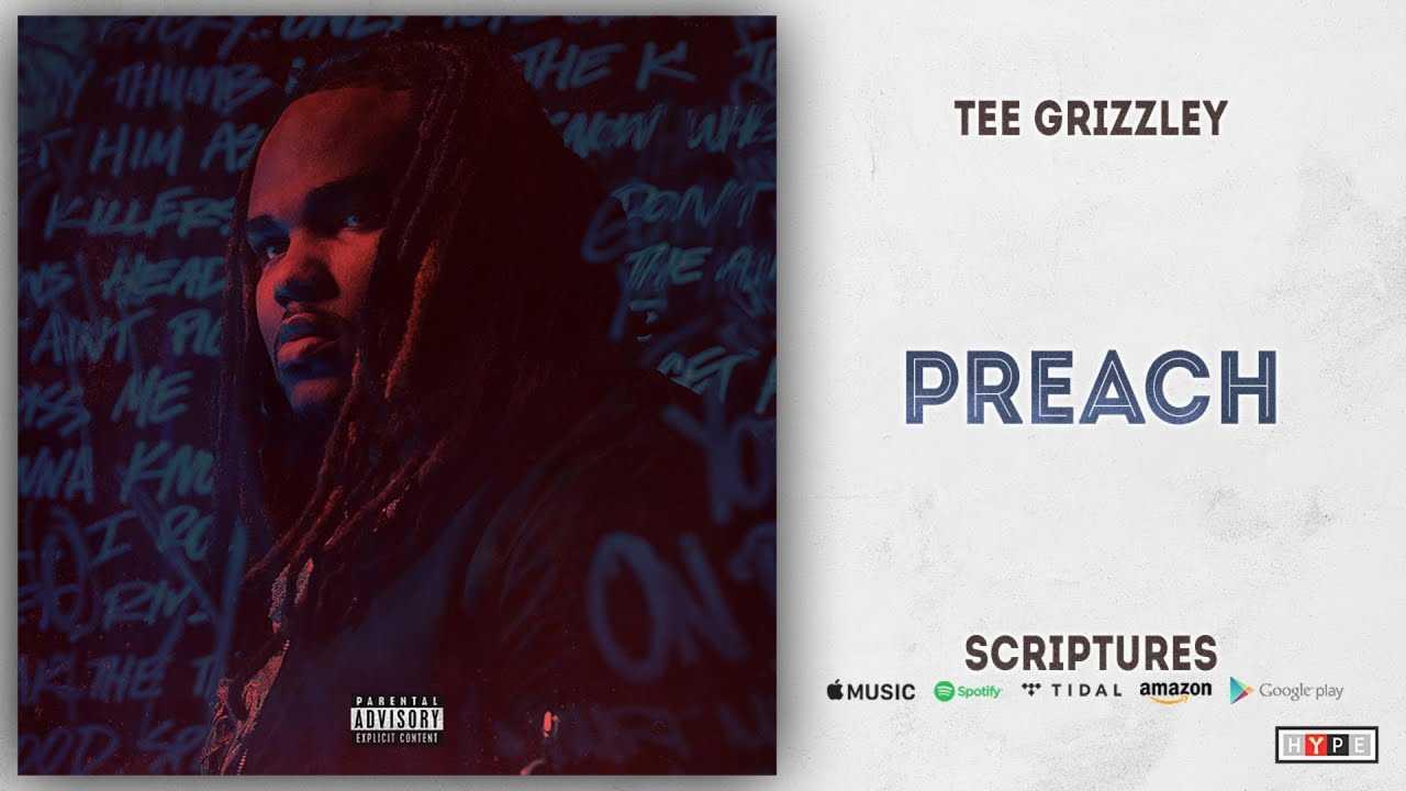 Tee Grizzley - Preach (Scriptures)