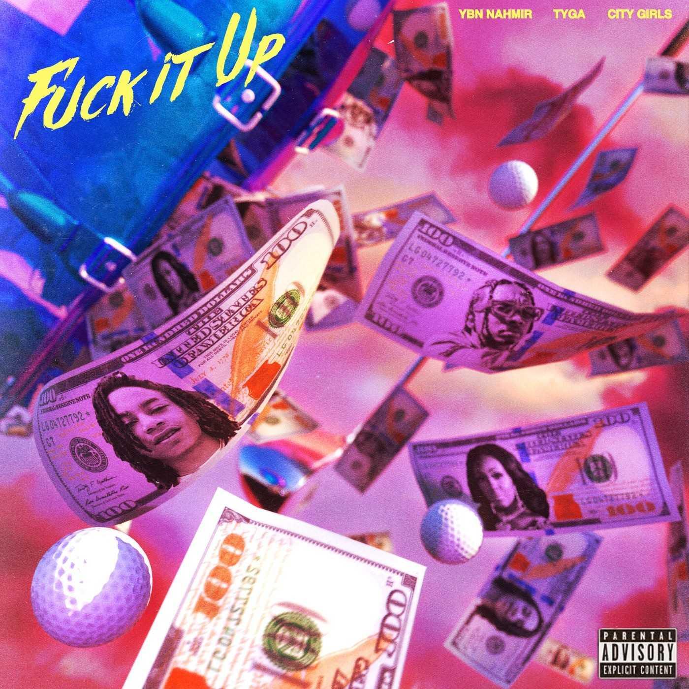 New Single: YBN Nahmir - F**k It Up (feat. City Girls & Tyga) [Audio]
