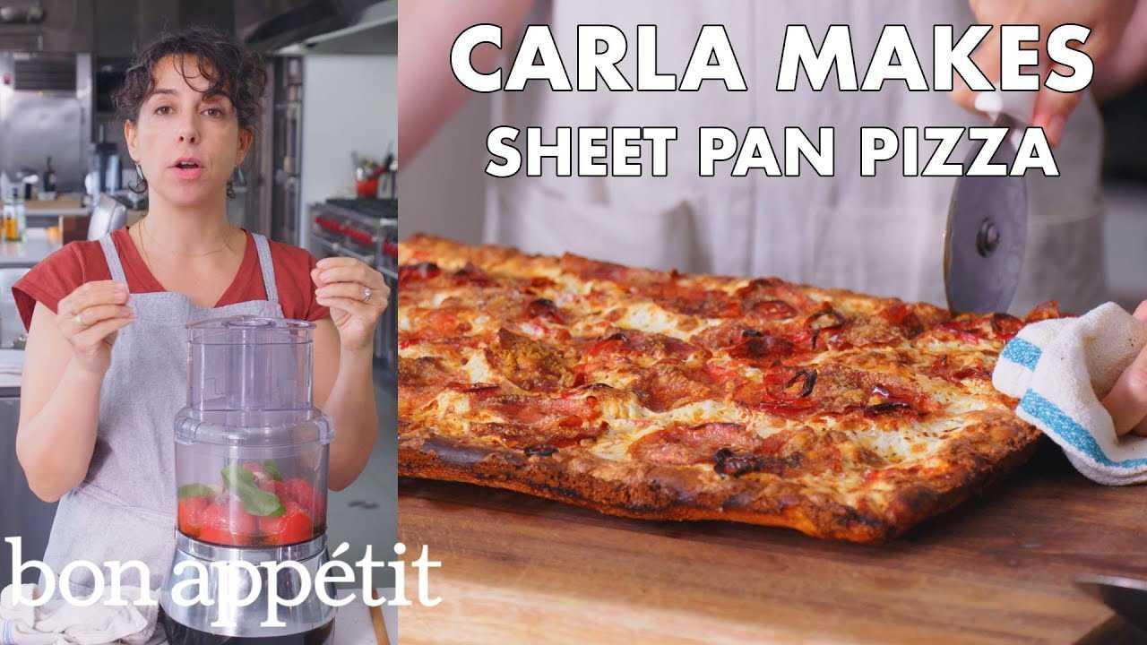 Carla Makes Sheet Pan Pizza   From the Test Kitchen   Bon Appétit