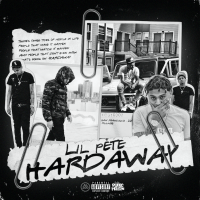 Album Stream: Lil Pete - Hardaway [Audio]
