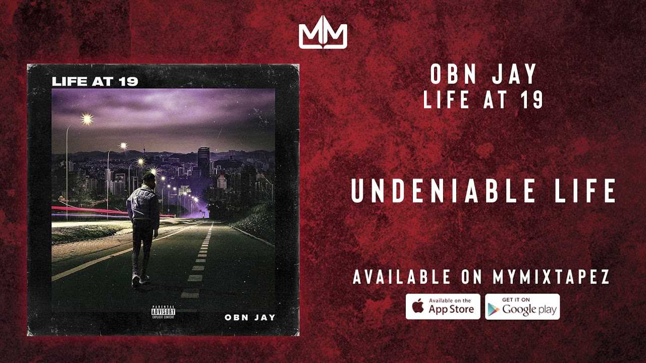 OBN Jay - Undeniable Life [Life At 19]