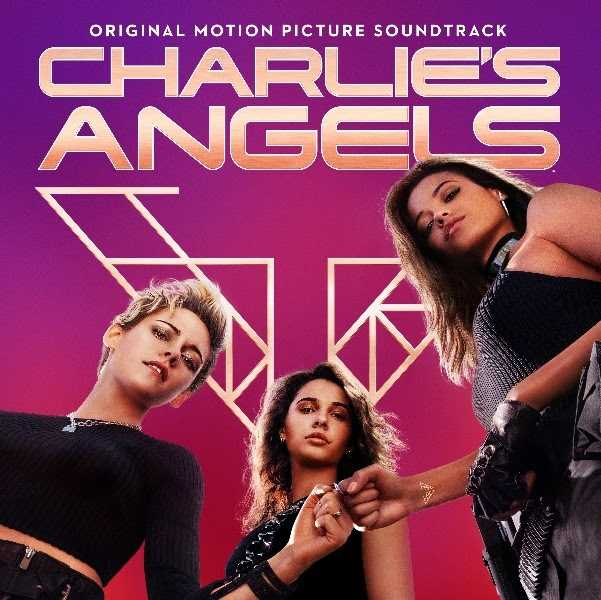 REPUBLIC RECORDS & SONY PICTURES ENTERTAINMENT RELEASE CHARLIE'S ANGELS (ORIGINAL MOTION PICTURE SOUNDTRACK)