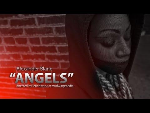 """Alexander Blane - """"ANGELS"""" (Dir by: @Mudwingmedia) [Video]"""
