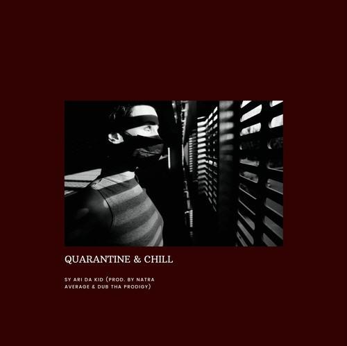 Sy Ari Da Kid - Quarantine & Chill