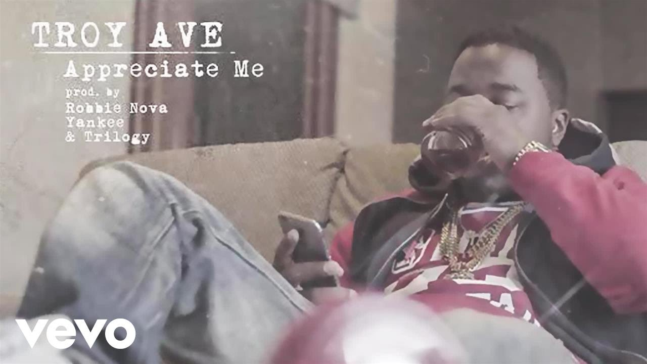 TROY AVE – 'APPRECIATE ME' [Audio]