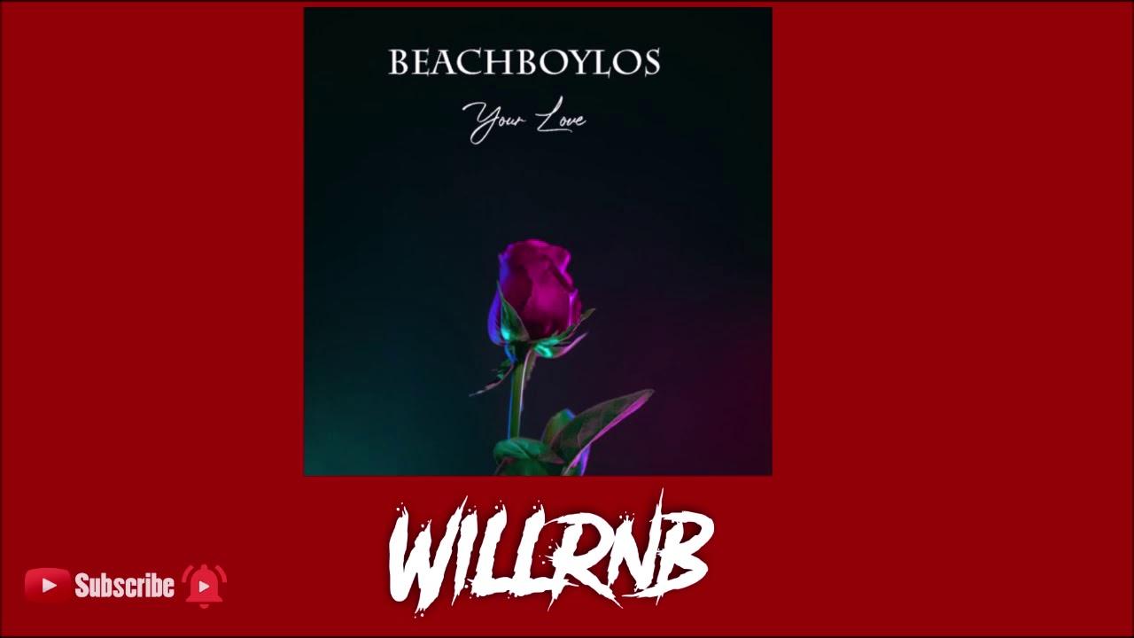 Beachboylos - Your Love