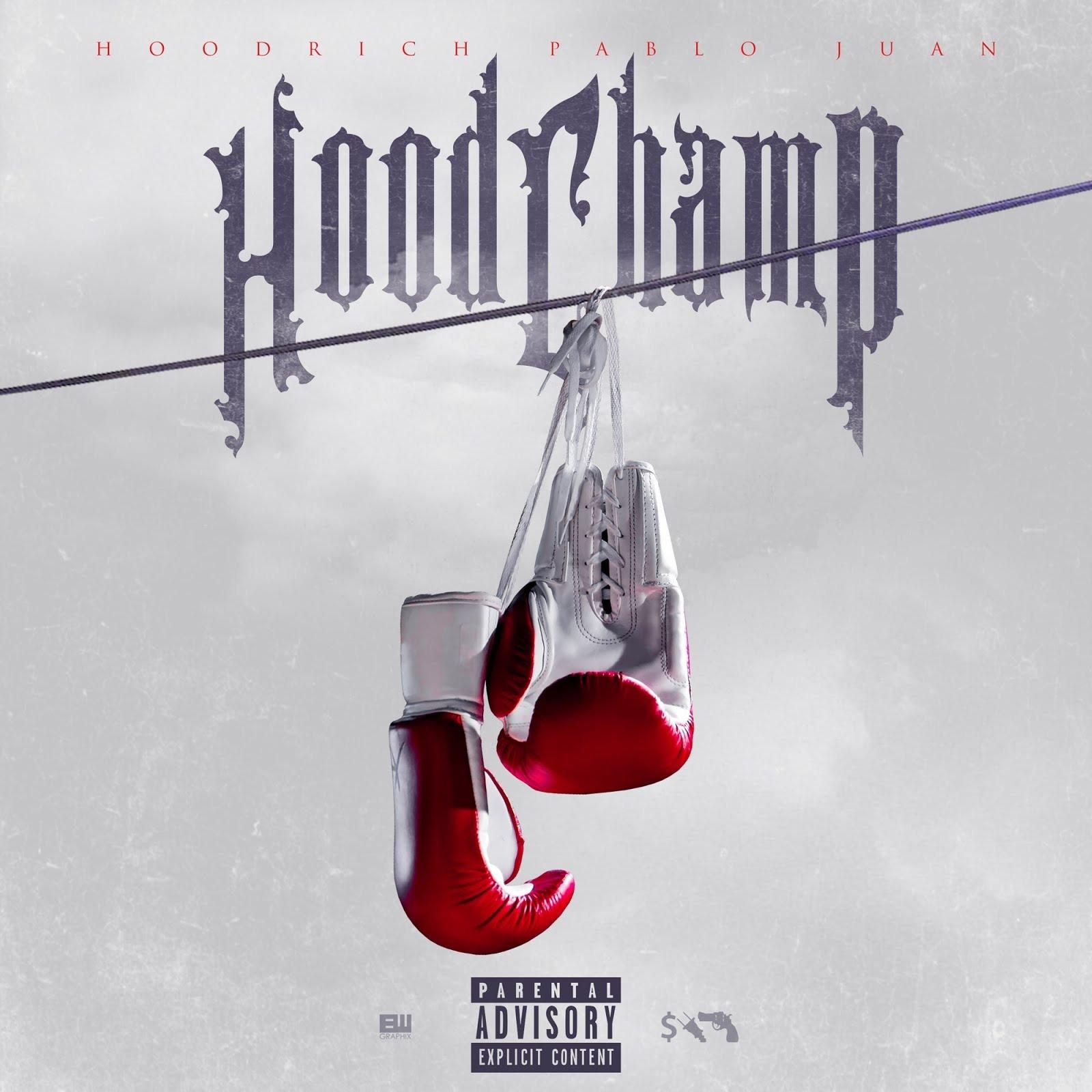 HoodRich Pablo Juan - Hood Champ