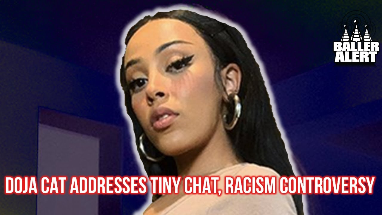 Doja Cat Addresses Tiny Chat, Racism Controversy