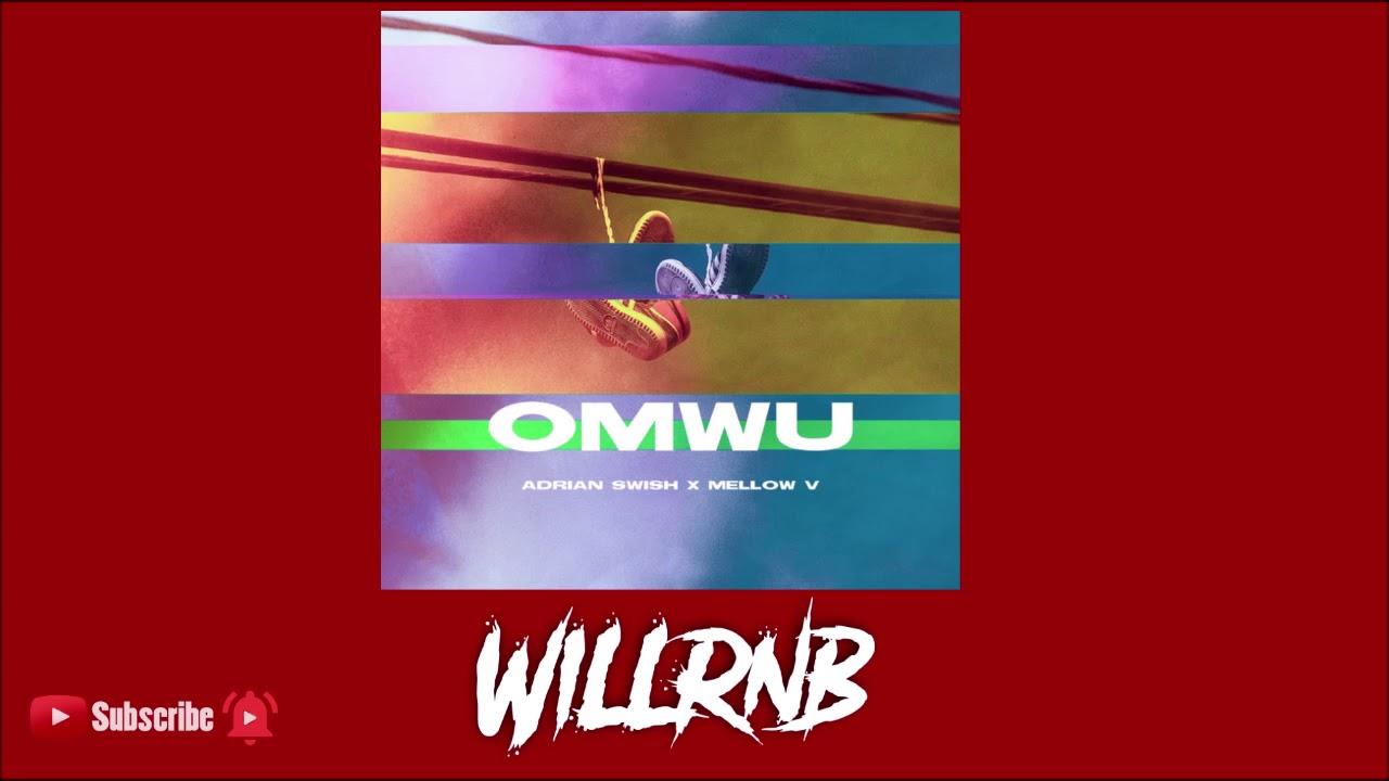 Adrian Swish Feat. Mellow V - OMWU
