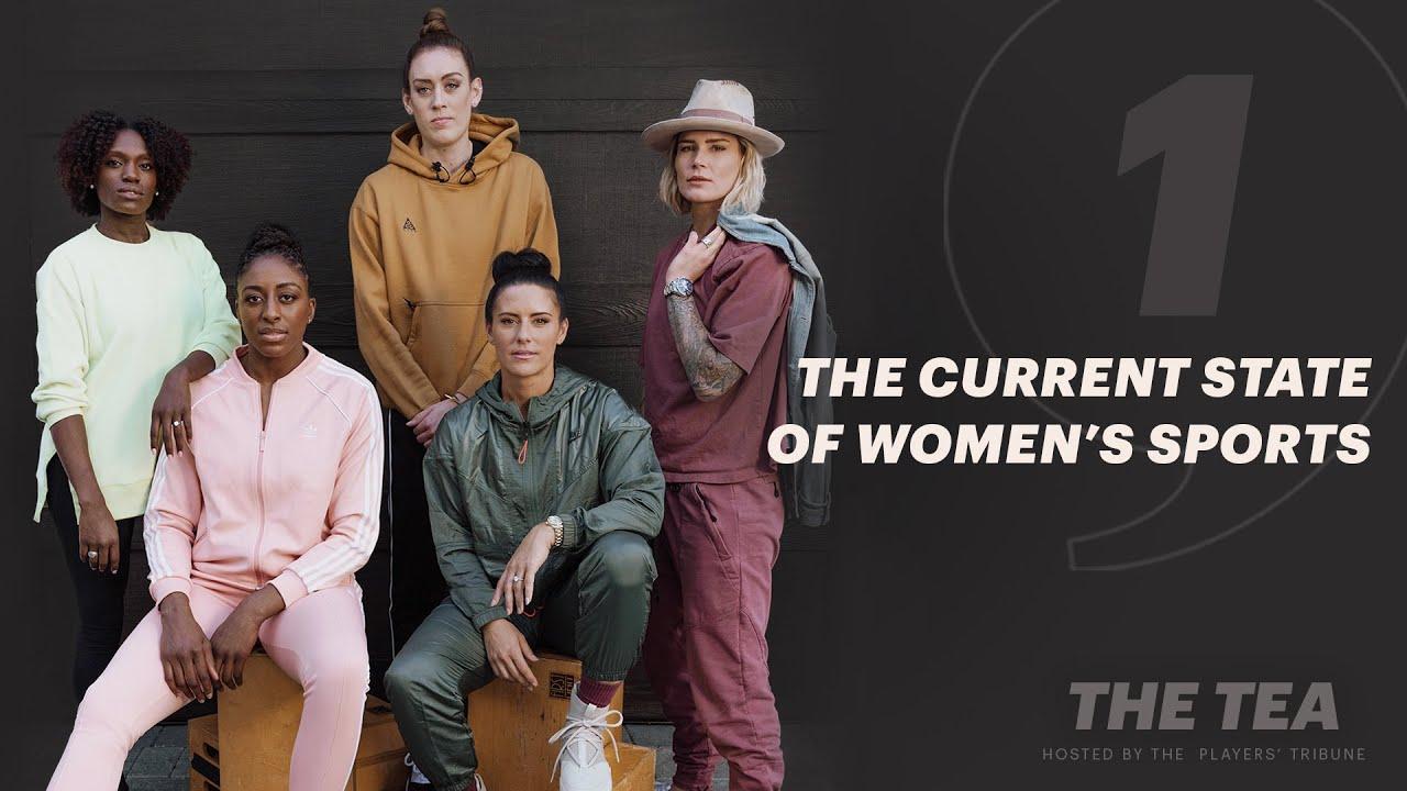 Ali Krieger, Ashlyn Harris, Nneka Ogwumike and More Talk State of Women's Sports | The Tea Part 1
