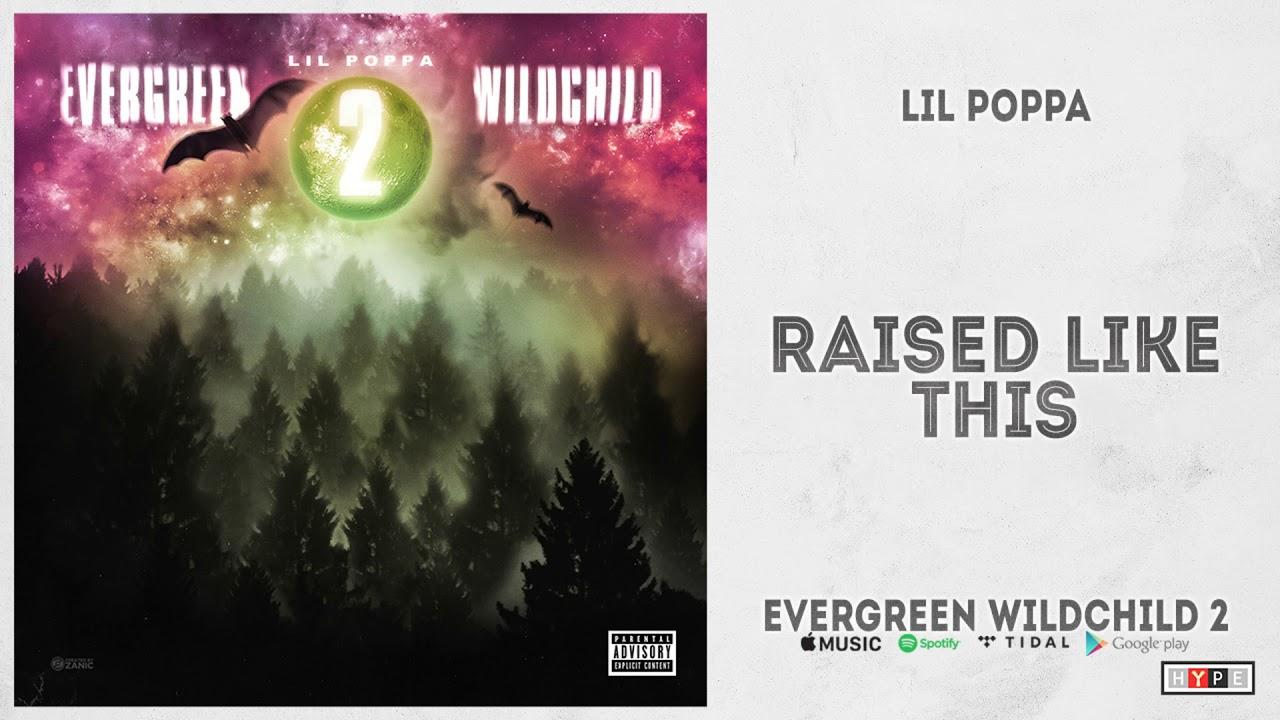 """Lil Poppa - """"Raised Like This"""" (Evergreen Wildchild 2)"""