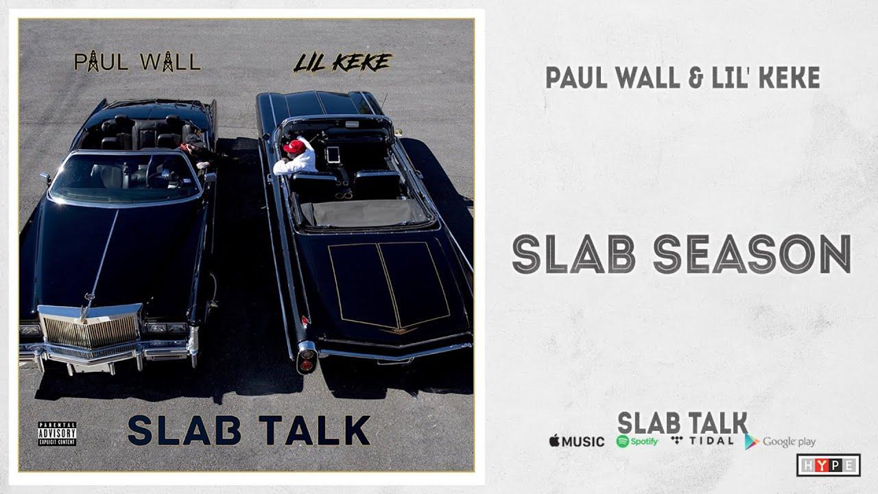 "Paul Wall & Lil' Keke - ""Slab Season"" (Slab Talk)"