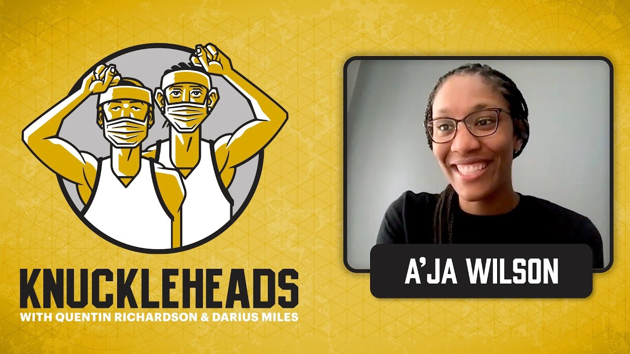 A'ja Wilson, the Ace, Joins Q and D | Knuckleheads Quarantine: E13 | The Players' Tribune