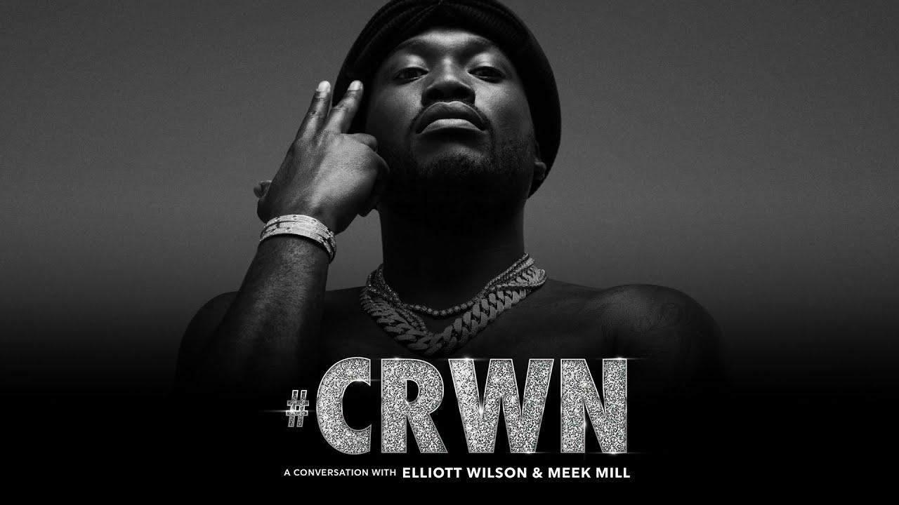 CRWN: Meek Mill