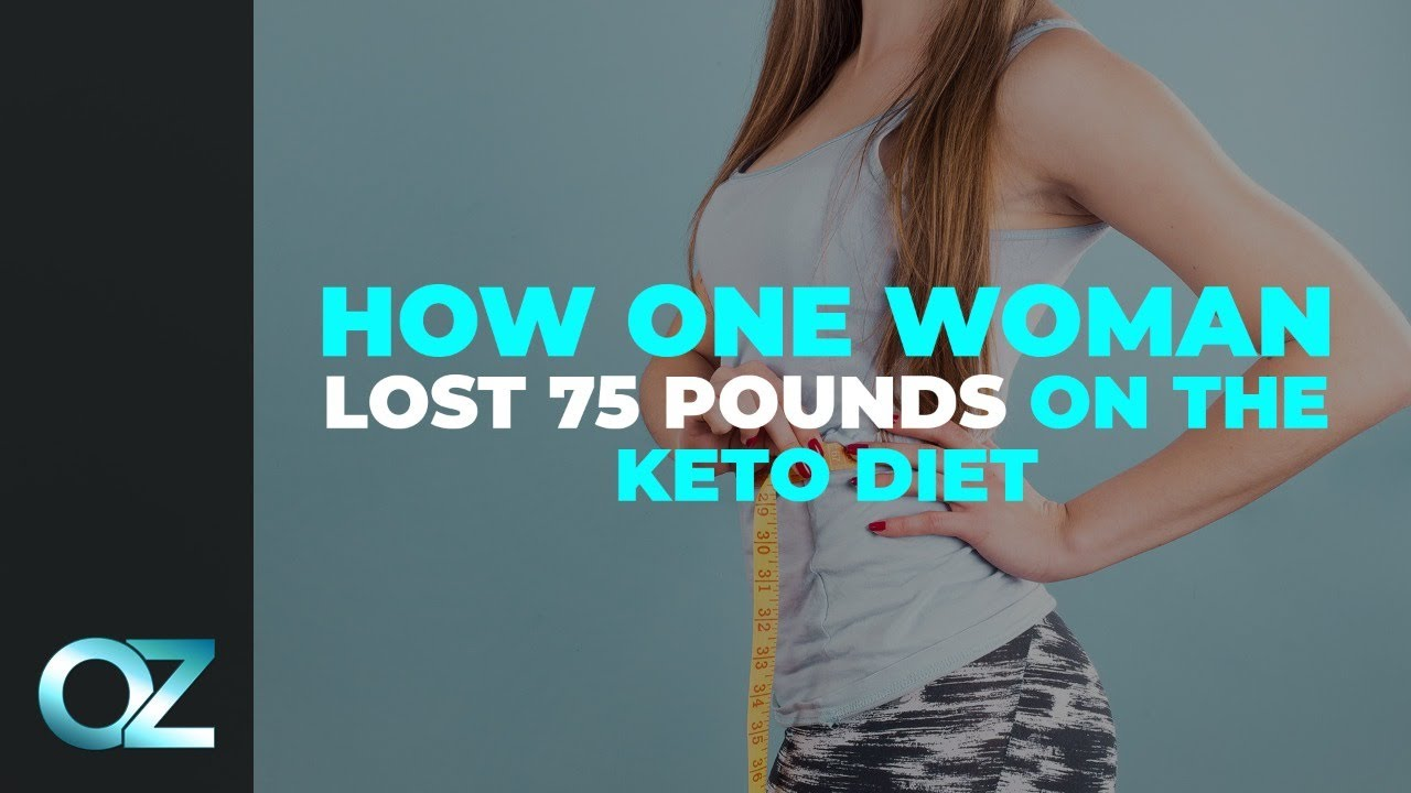 How One Woman Lost 75 Pounds on the Keto Diet - Keto Diet Special
