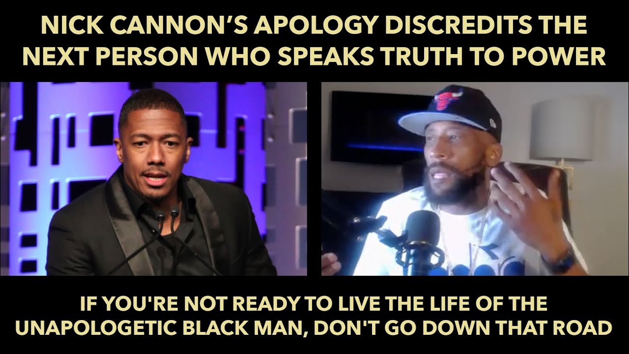 Nick Cannon's Apology Discredits the Next Person Who Speaks Truth To Power