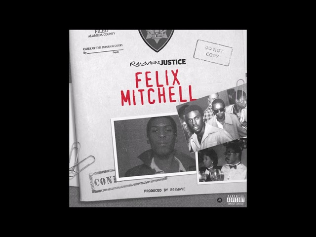 """Rayven Justice - """"Felix Mitchell (Hosted by Dj Carisma)"""" OFFICIAL VERSION"""