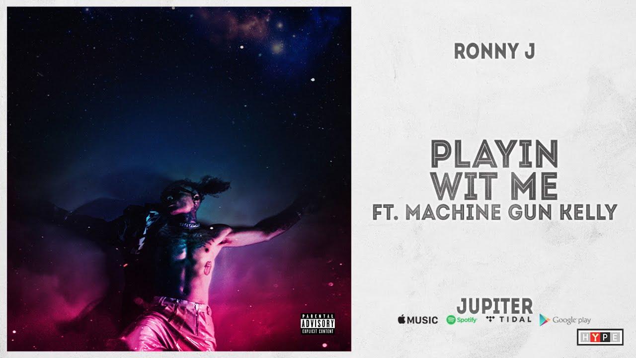 """Ronny J - """"Playin Wit Me"""" Ft. Machine Gun Kelly (Jupiter)"""