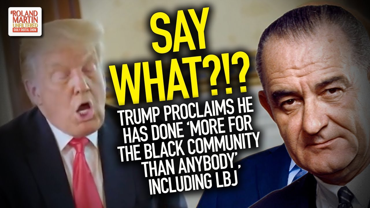 SAY WHAT?!? Trump Proclaims He Has Done 'More For The Black Community Than Anybody', Including LBJ