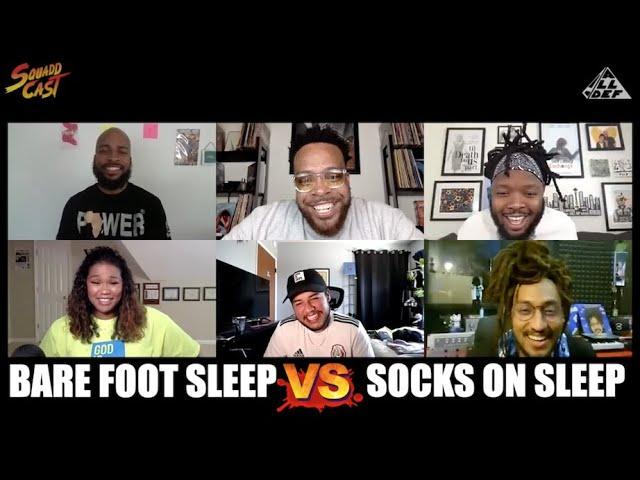 Sleeping Barefoot vs Sleeping W/ Socks On | Squadd Cast Versus | Episode 32 I All Def