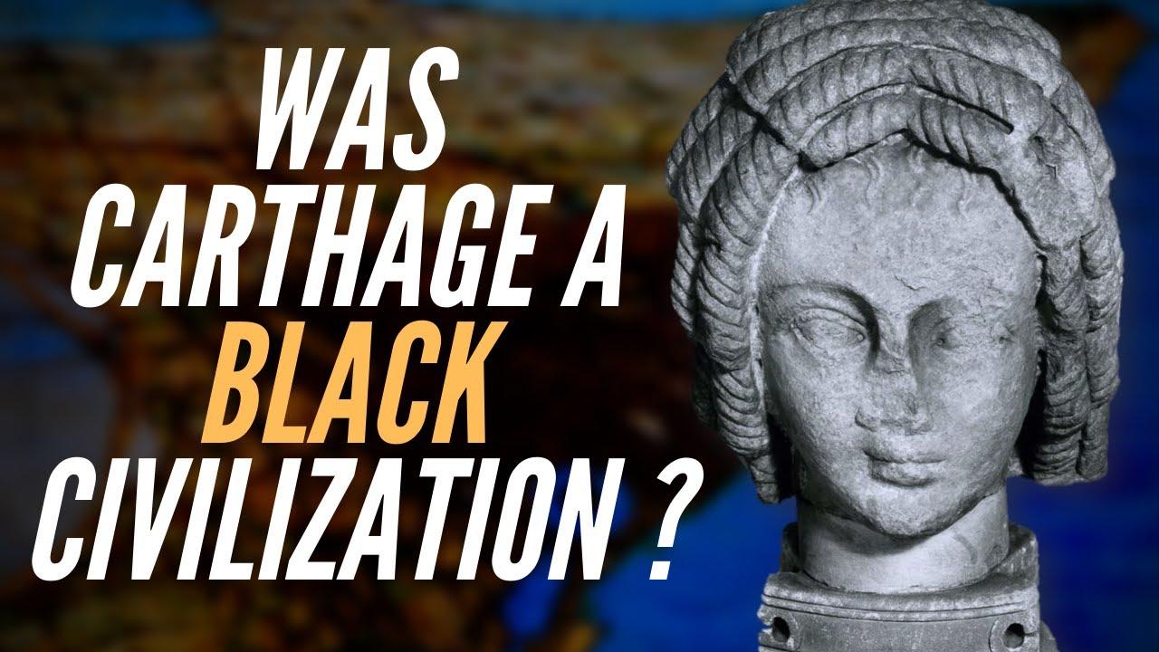 Was Ancient Carthage A Black Civilization?