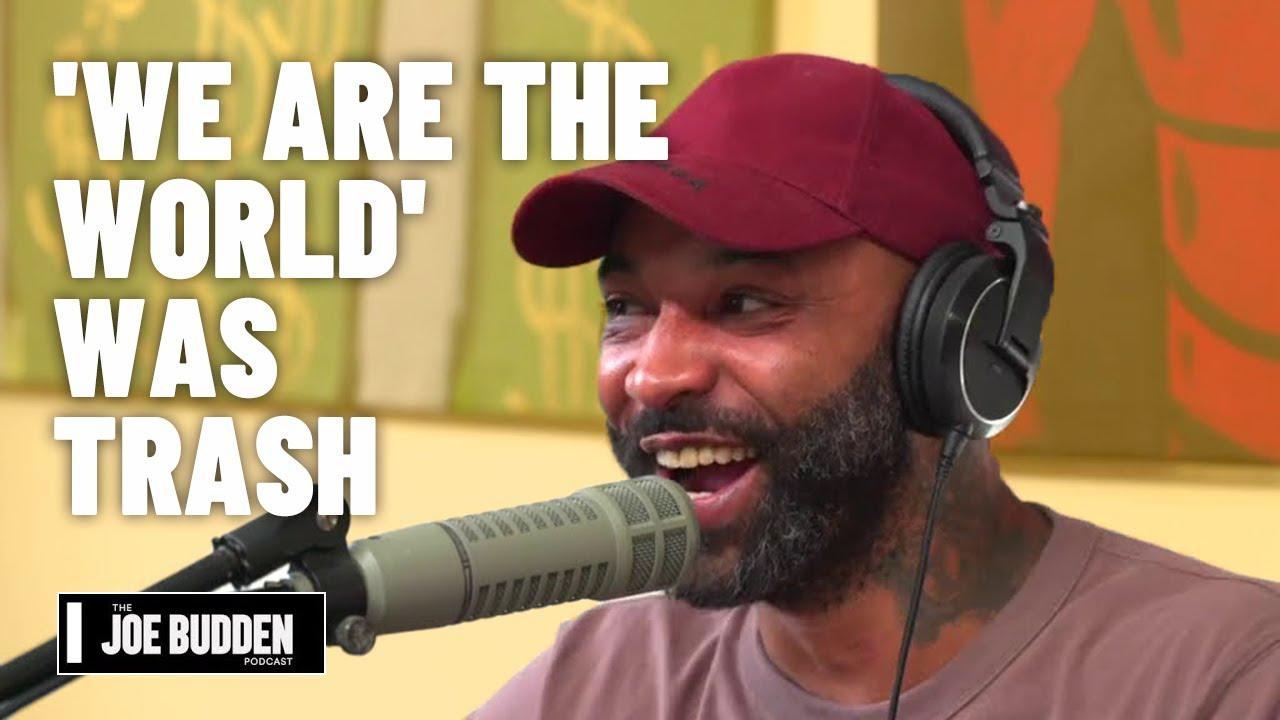 'We Are The World' Was Trash | The Joe Budden Podcast