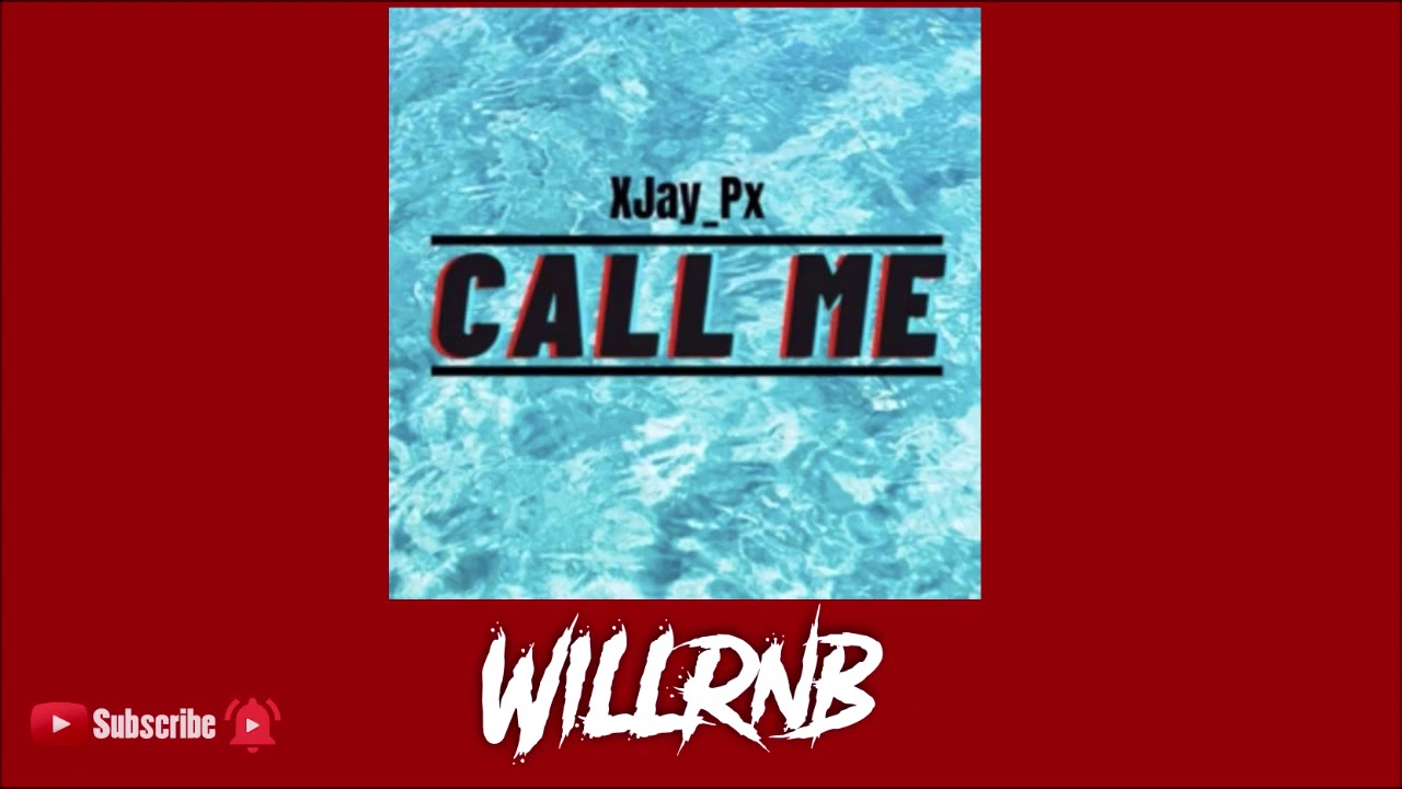 XJay_Px - Call Me (Prod. By FlipTunesMusic x N-Geezy)