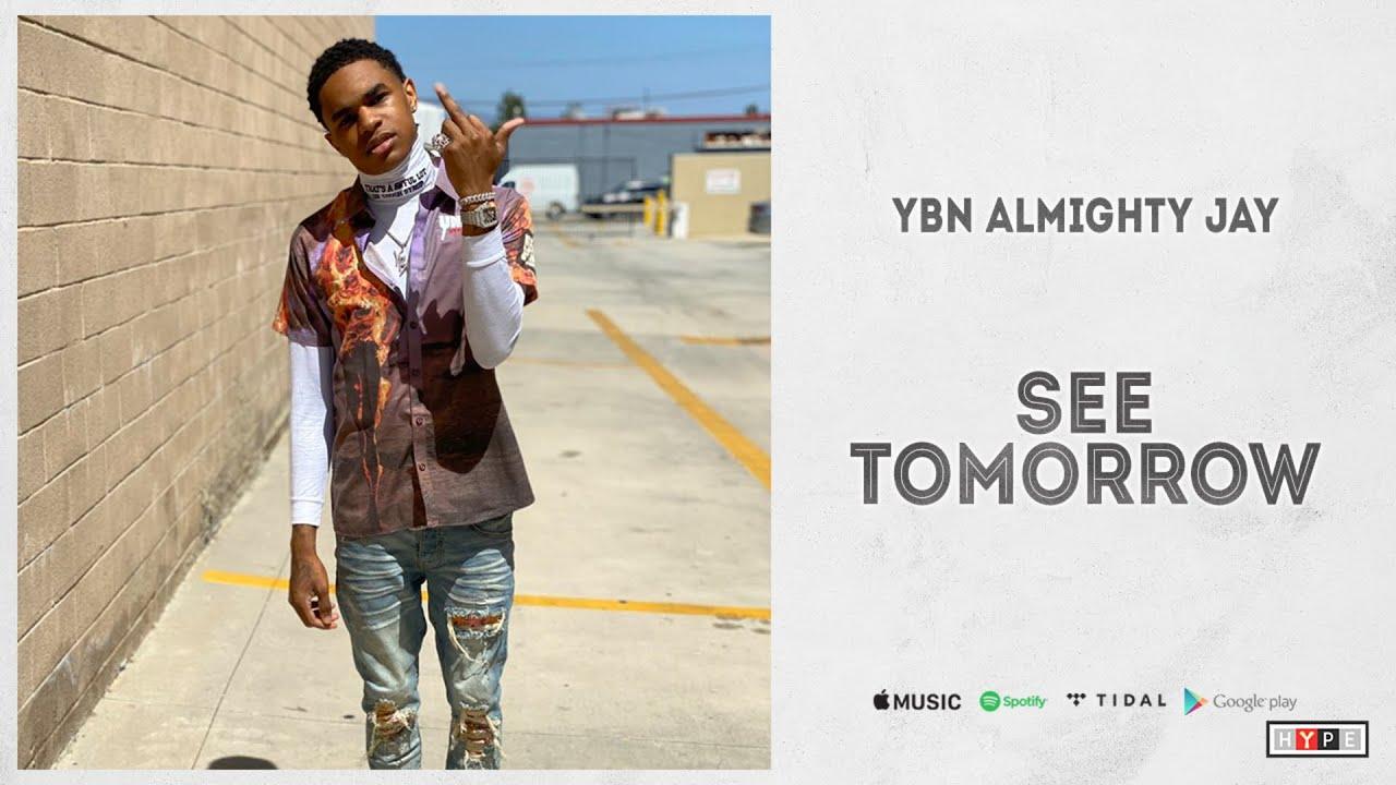 """YBN Almighty Jay - """"See Tomorrow"""""""