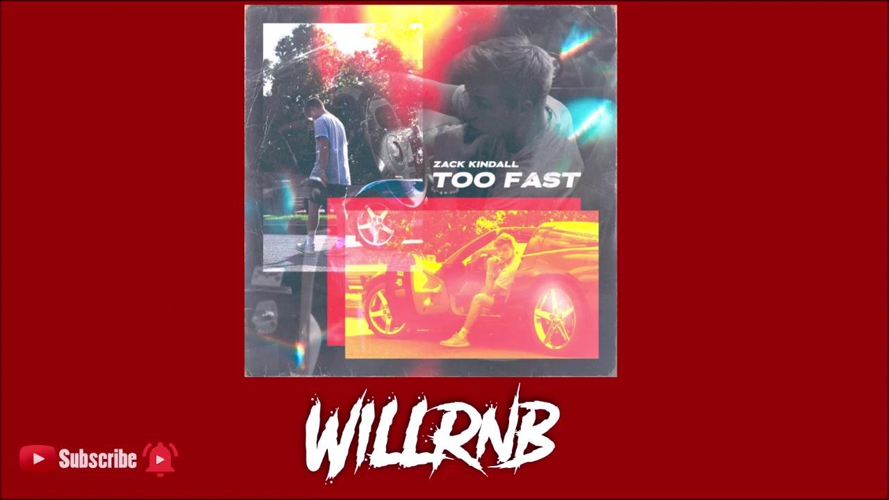 Zack Kindal - Too Fast