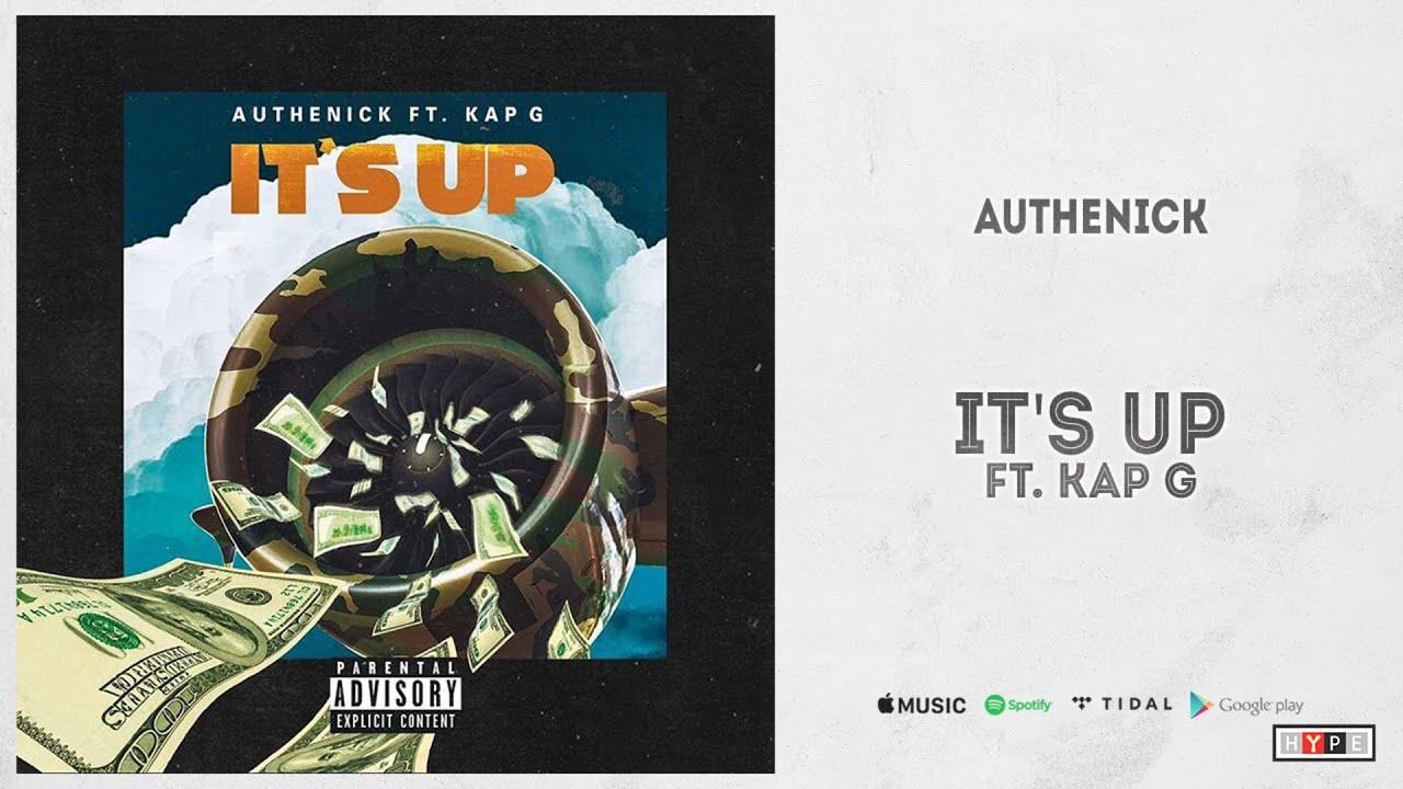 """Authenick Ft. Kap G - """"It's Up"""""""