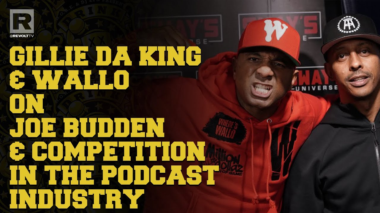 Gillie Da King & Wallo On Joe Budden's Comments About 'Million Dollaz Worth Of Game'   Drink Champs