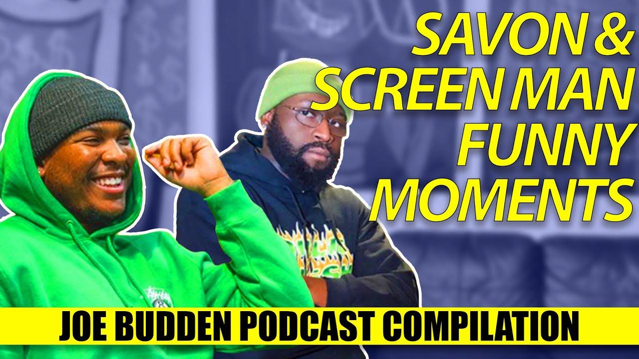 Savon & Screen Man Funny Moments (Compilation)   The Joe Budden Podcast