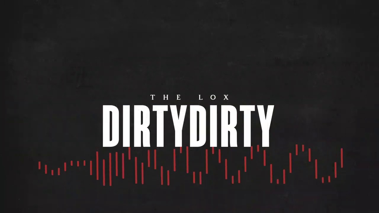 "THE LOX - ""DIRTY DIRTY"" ft. CLAY DUB (prod. DUANE DAROCK AND TAKA)"