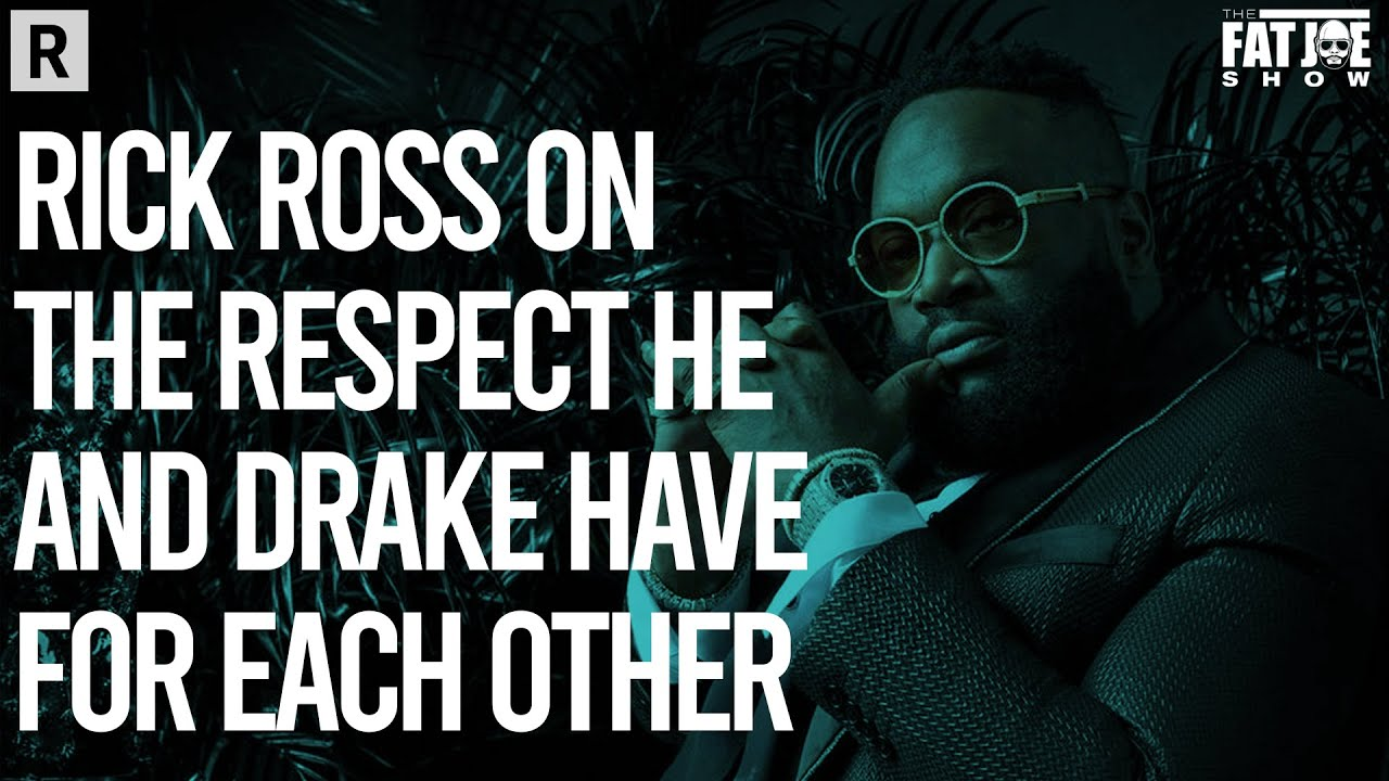 Why Drake & Rick Ross Have Great Respect For One Another?  | The Fat Joe Show