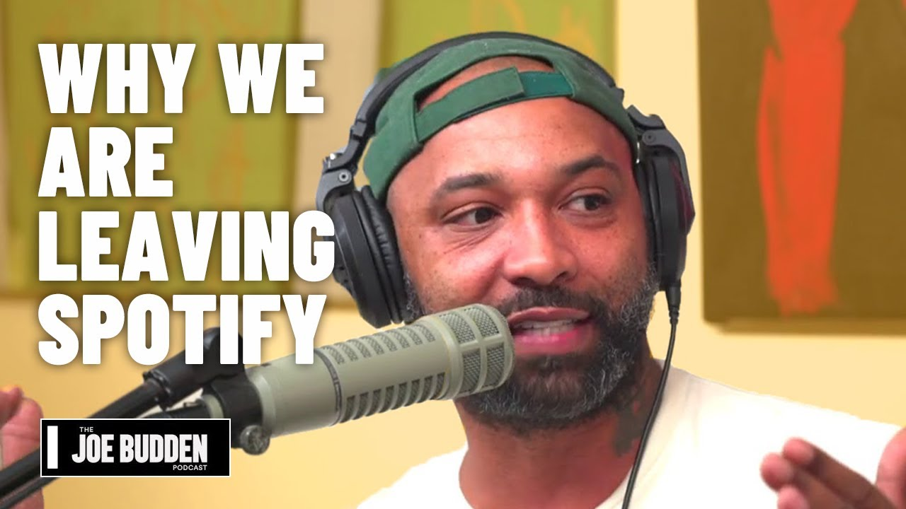 Why We Are Leaving Spotify | The Joe Budden Podcast