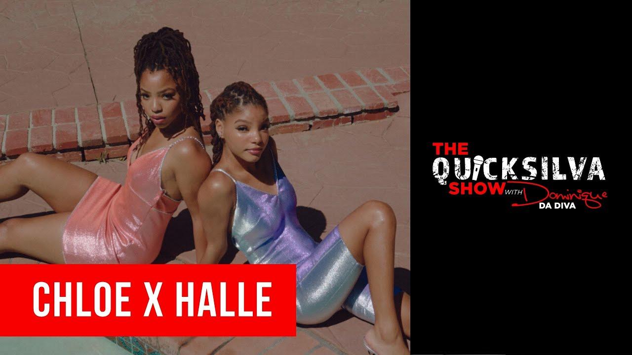 Chloe X Halle Join The QuickSilva Show with Dominique Da Diva