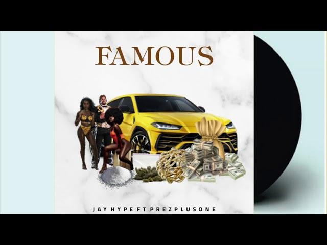 Jay Hype - Famous ft. Prezplusone (Audio)