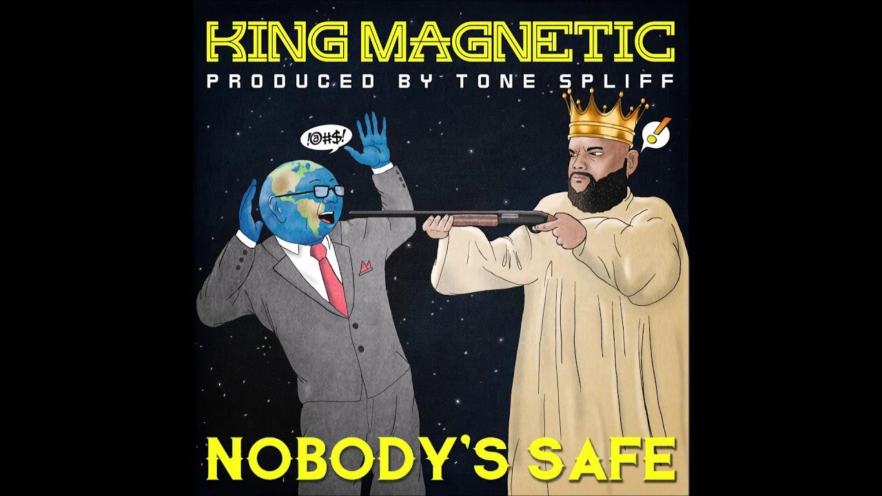 "King Magnetic & Tone Spliff - ""Nobody's Safe"" OFFICIAL VERSION"