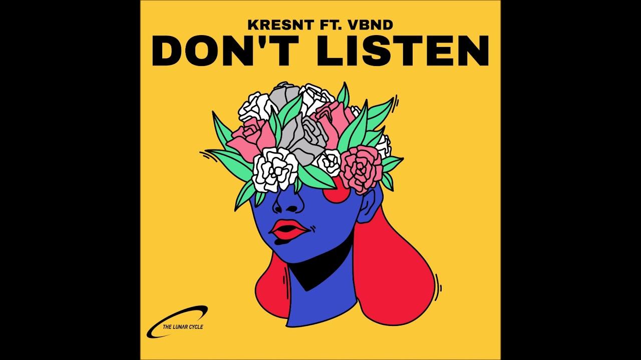 """Kresnt feat. vbnd - """"DON'T LISTEN"""" OFFICIAL VERSION"""
