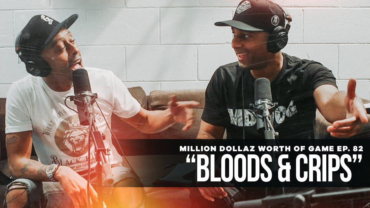 "Million Dollaz Worth of Game Episode 82: ""Bloods & Crips"" Featuring Wack100 & Big U"