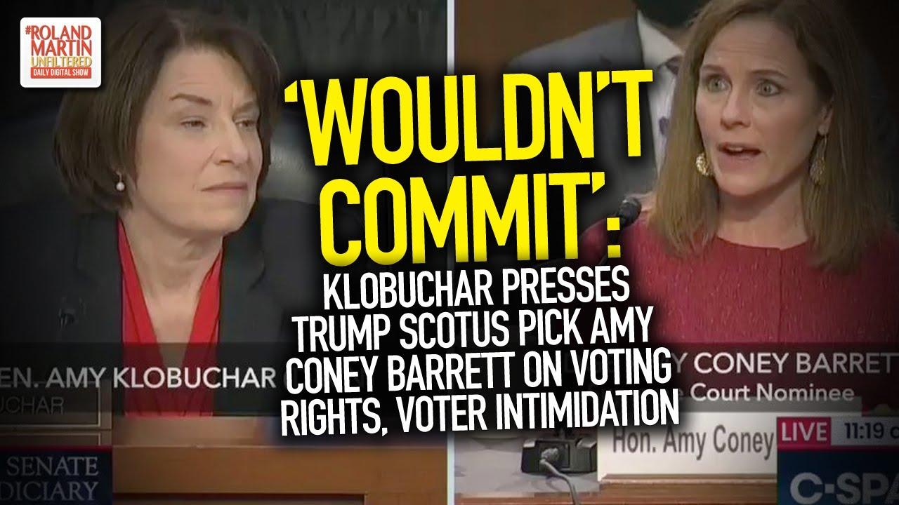 'Wouldn't Commit': Klobuchar Presses Trump SCOTUS Pick Barrett On Voting Rights, Voter Intimidation