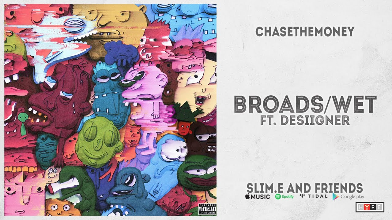 "CHASETHEMONEY Ft. Desiigner - ""Broads/Wet"" (Slime.E and Friends)"
