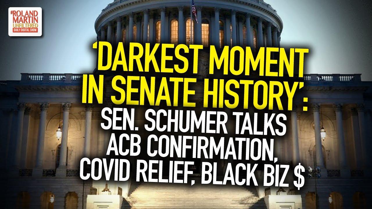 'Darkest Moment In Senate History': Sen. Schumer Talks ACB Confirmation, COVID Relief, Black Biz $